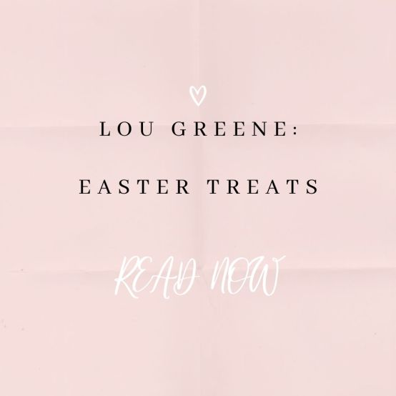 LOU GREENE_ EASTER TREAT